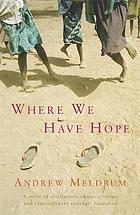 Where we have hope : a memoir of Zimbabwe