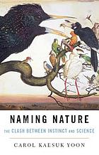 Naming nature : the clash between instinct and science
