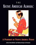 The Native American almanac : a portrait of Native America today