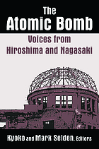 The Atomic bomb : voices from Hiroshima and Nagasaki
