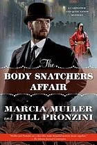 The Body Snatchers Affair : A Carpenter and Quincannon Mystery.
