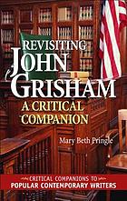 Revisiting John Grisham : a critical companion
