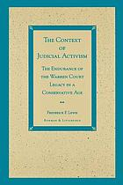 The context of judicial activism : the endurance of the Warren Court legacy in a conservative age