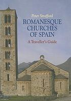 Romanesque churches of Spain : a traveller's guide including the earlier churches of AD 600-1000