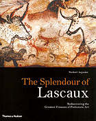 The splendour of Lascaux : rediscovering the greatest treasure of prehistoric art