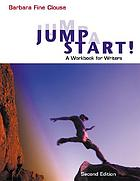 Jumpstart : a workbook for writers