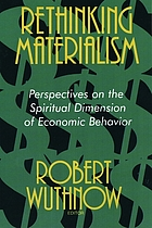 Rethinking materialism : perspectives on the spritual dimension of economic behavior