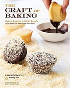 The craft of baking : cakes, cookies & other sweets with ideas for inventing your own