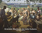 Great masters of Cuban art : Ramos Collection = Grandes maestros del arte Cubano : Colección Ramos