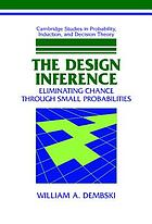 The design inference : eliminating chance through small probabilities