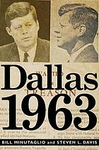 Dallas 1963 : politics, treason, and the assassination of JFK