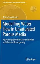 Modelling Water Flow in Unsaturated Porous Media : Accounting for Nonlinear Permeability and Material Heterogeneity.