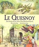 Le Quesnoy : the story of the town New Zealand saved