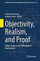 Objectivity, Realism, and Proof : FilMat Studies in the Philosophy of Mathematics.