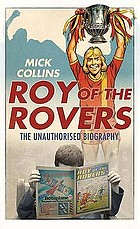 Roy of the Rovers : a biography