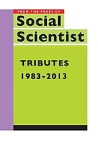 Tributes, 1983-2013 : from the pages of Social scientist.