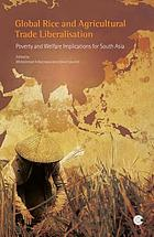 Global rice and agricultural trade liberalisation : poverty and welfare implications for South Asia