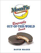 MoonPie : biography of an out-of-this-world snack