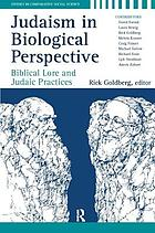 Judaism in biological perspective : biblical lore and Judaic practices
