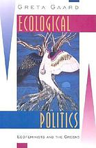 Ecological politics : ecofeminists and the greens