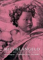 Michelangelo : on and off the Sistine ceiling