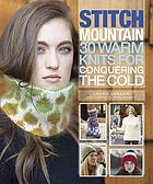 Stitch mountain : 30 warm knits for conquering the cold