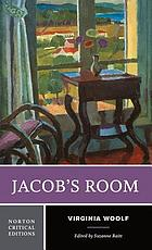Jacob's room : authoritative text, Virginia Woolf and the novel, criticism