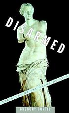 Disarmed : the story of the Venus de Milo