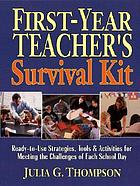 First-year teacher's survival kit : ready-to-use strategies, tools & activities for meeting the challenges of each school day
