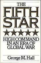 The fifth star : high command in an era of global war