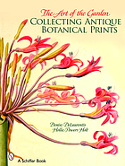 The art of the garden : collecting antique botanical prints