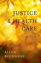 Justice and health care : selected essays