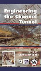 Engineering the Channel Tunnel