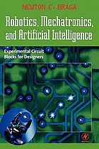 Robotics, mechatronics, and artificial intelligence : experimental circuit blocks for designers