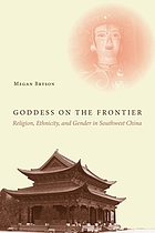Goddess on the frontier : religion, ethnicity, and gender in southwest China