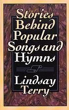 Stories behind popular songs and hymns