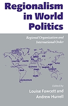 Regionalism in world politics : regional organization and international order