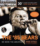'85 bears : we were the greatest.