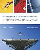 The management of telecommunications : business solutions to business problems enabled by voice and data commumnications