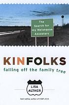 Kinfolks : falling off the family tree : the search for my Melungeon ancestors