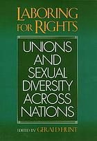 Laboring for rights : unions and sexual diversity across nations