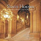 State houses : America's 50 state capitol buildings