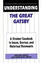 Understanding The great Gatsby : a student casebook to issues, sources, and historical documents