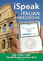 iSpeak Italian : the ultimate audio + visual phrasebook for your iPod