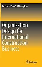 Organization Design for International Construction Business