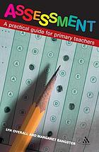 Assessment : a practical guide for primary teachers