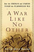 A War Like No Other: How the Athenians and Spartans Fought the Peloponnesian War cover image