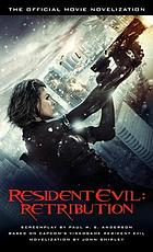 Resident evil, retribution : the official movie novelization