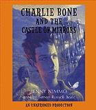 Charlie Bone and the castle of mirrors. (Children of the Red King, book 4.)
