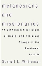Melanesians and missionaries : an ethnohistorical study of social and religious change in the southwest Pacific